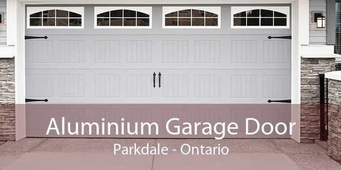 Aluminium Garage Door Parkdale - Ontario