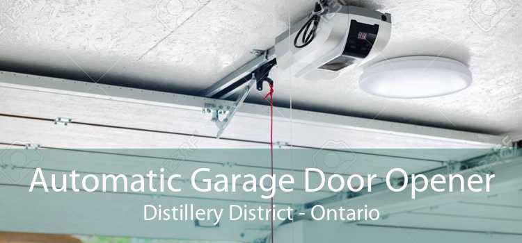 Automatic Garage Door Opener Distillery District - Ontario