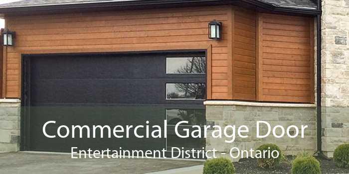 Commercial Garage Door Entertainment District - Ontario