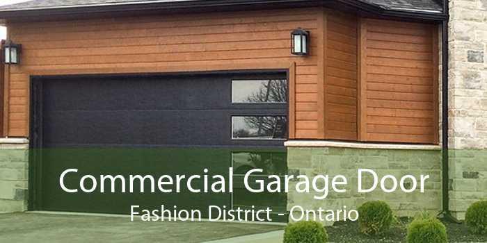 Commercial Garage Door Fashion District - Ontario