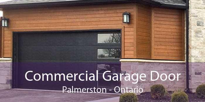Commercial Garage Door Palmerston - Ontario