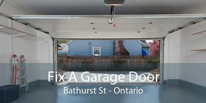 Fix A Garage Door Bathurst St - Ontario