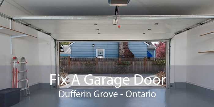 Fix A Garage Door Dufferin Grove - Ontario