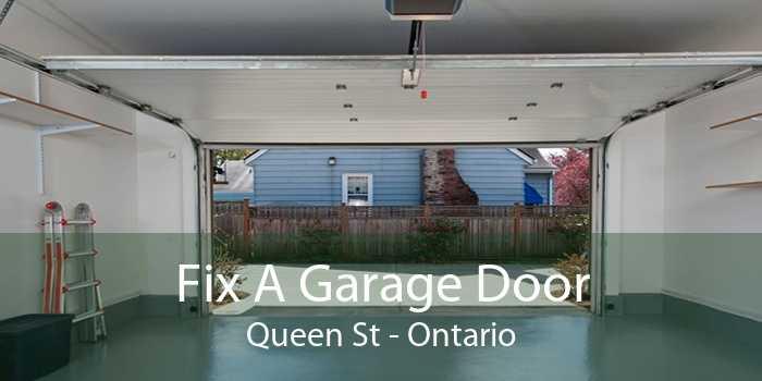 Fix A Garage Door Queen St - Ontario