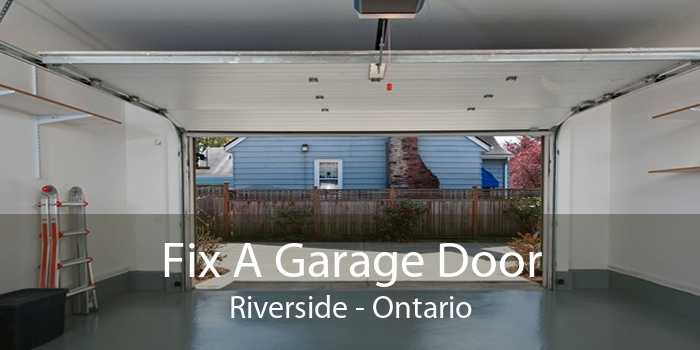 Fix A Garage Door Riverside - Ontario