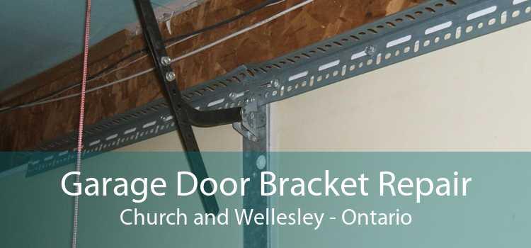 Garage Door Bracket Repair Church and Wellesley - Ontario