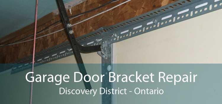 Garage Door Bracket Repair Discovery District - Ontario