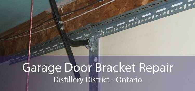 Garage Door Bracket Repair Distillery District - Ontario