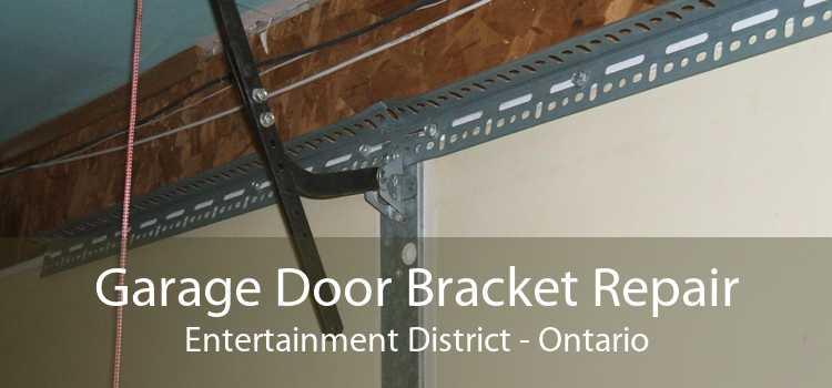 Garage Door Bracket Repair Entertainment District - Ontario