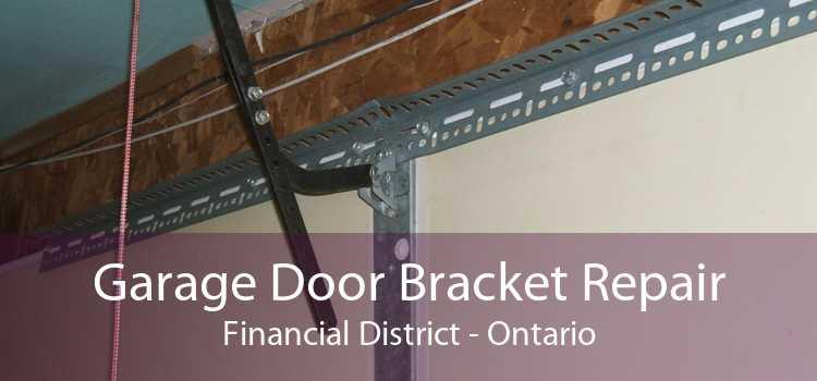 Garage Door Bracket Repair Financial District - Ontario