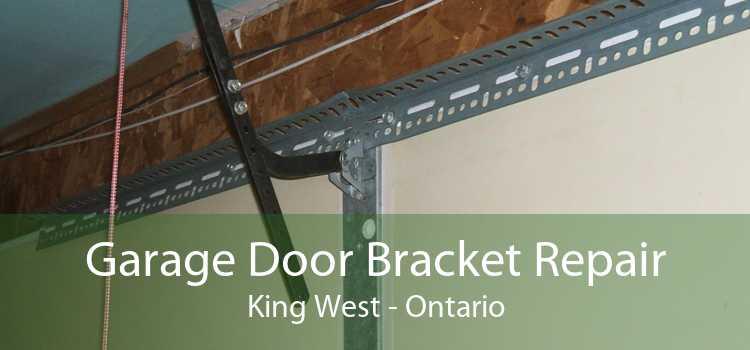 Garage Door Bracket Repair King West - Ontario