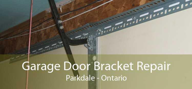 Garage Door Bracket Repair Parkdale - Ontario