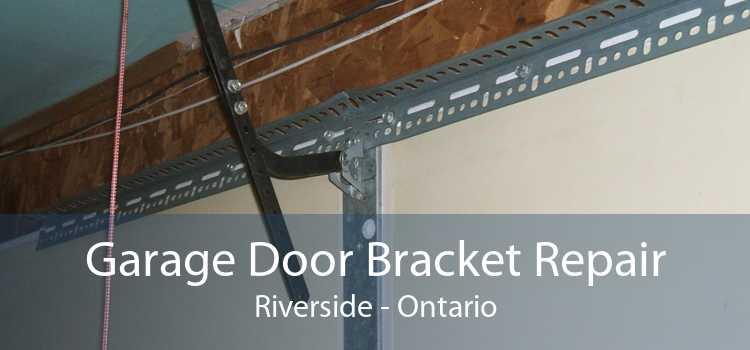 Garage Door Bracket Repair Riverside - Ontario