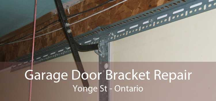Garage Door Bracket Repair Yonge St - Ontario