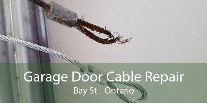 Garage Door Cable Repair Bay St - Ontario