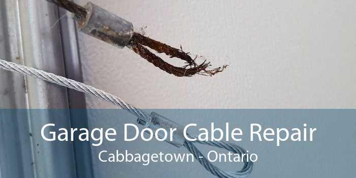 Garage Door Cable Repair Cabbagetown - Ontario