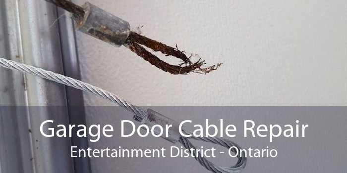 Garage Door Cable Repair Entertainment District - Ontario
