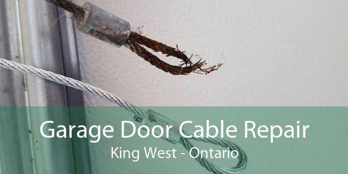 Garage Door Cable Repair King West - Ontario