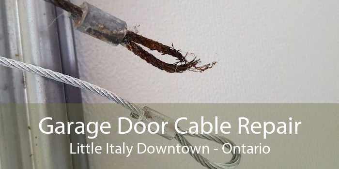 Garage Door Cable Repair Little Italy Downtown - Ontario