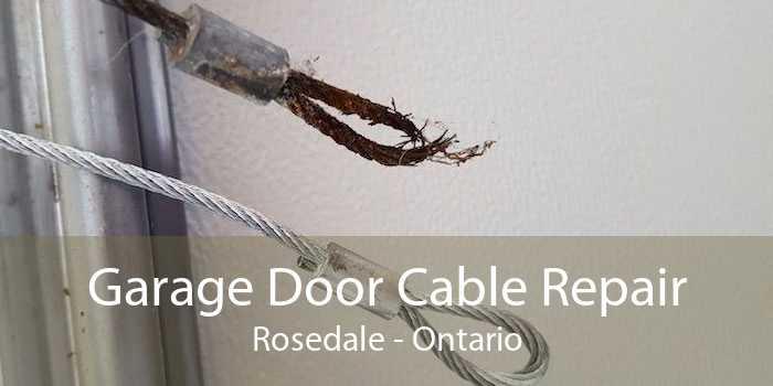 Garage Door Cable Repair Rosedale - Ontario