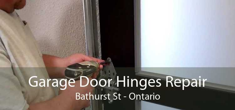 Garage Door Hinges Repair Bathurst St - Ontario