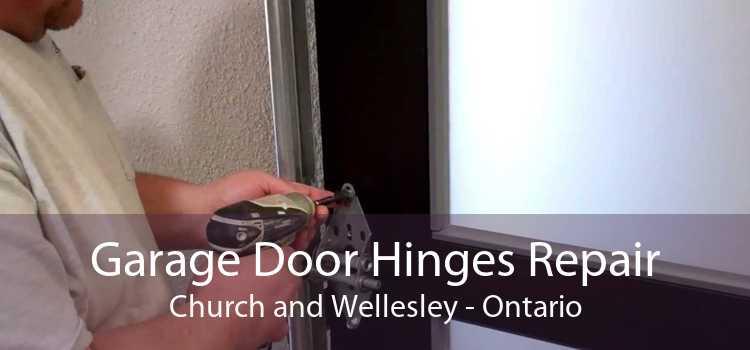 Garage Door Hinges Repair Church and Wellesley - Ontario