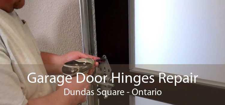 Garage Door Hinges Repair Dundas Square - Ontario