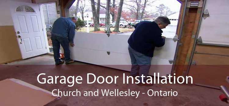 Garage Door Installation Church and Wellesley - Ontario
