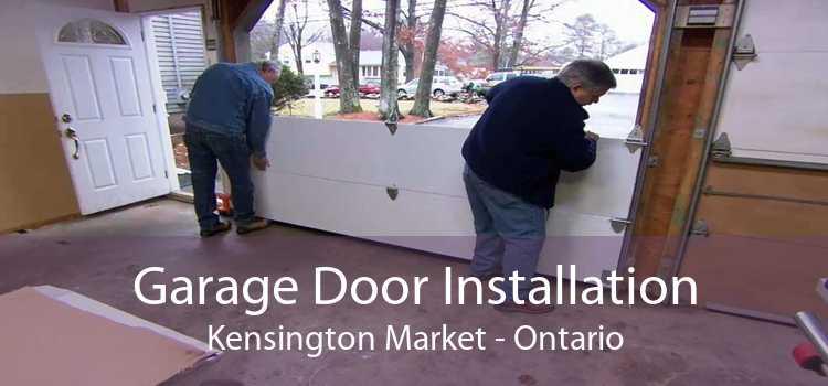 Garage Door Installation Kensington Market - Ontario