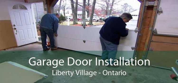 Garage Door Installation Liberty Village - Ontario