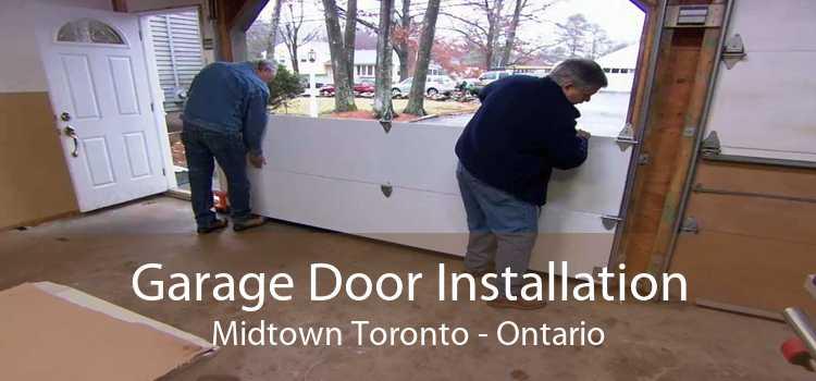 Garage Door Installation Midtown Toronto - Ontario