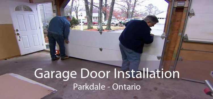 Garage Door Installation Parkdale - Ontario