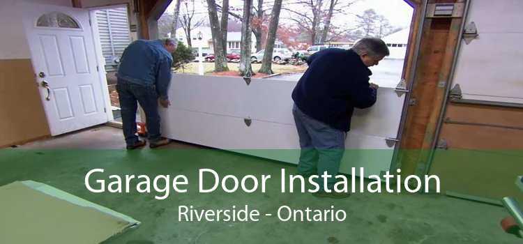 Garage Door Installation Riverside - Ontario