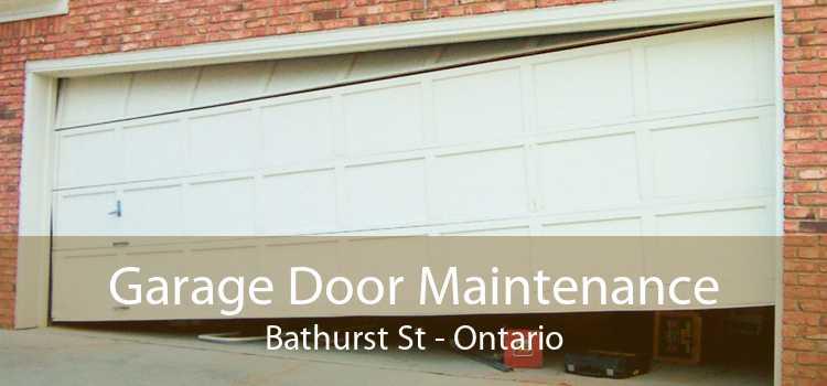 Garage Door Maintenance Bathurst St - Ontario