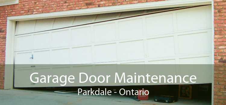 Garage Door Maintenance Parkdale - Ontario