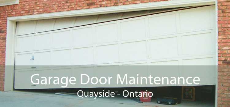 Garage Door Maintenance Quayside - Ontario