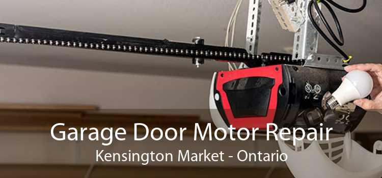 Garage Door Motor Repair Kensington Market - Ontario