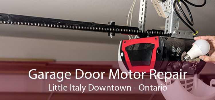 Garage Door Motor Repair Little Italy Downtown - Ontario