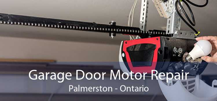 Garage Door Motor Repair Palmerston - Ontario