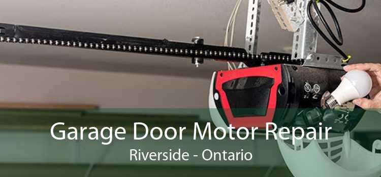Garage Door Motor Repair Riverside - Ontario