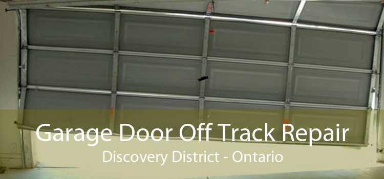 Garage Door Off Track Repair Discovery District - Ontario
