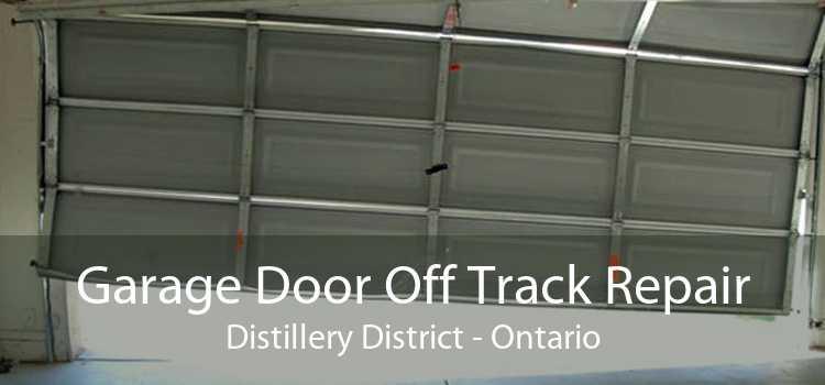 Garage Door Off Track Repair Distillery District - Ontario