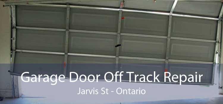 Garage Door Off Track Repair Jarvis St - Ontario