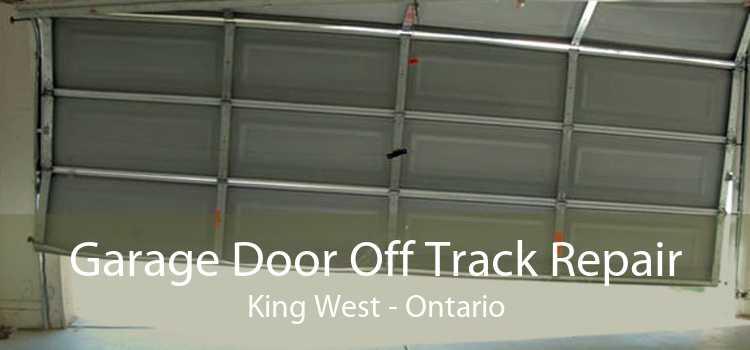 Garage Door Off Track Repair King West - Ontario