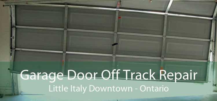 Garage Door Off Track Repair Little Italy Downtown - Ontario