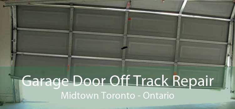 Garage Door Off Track Repair Midtown Toronto - Ontario
