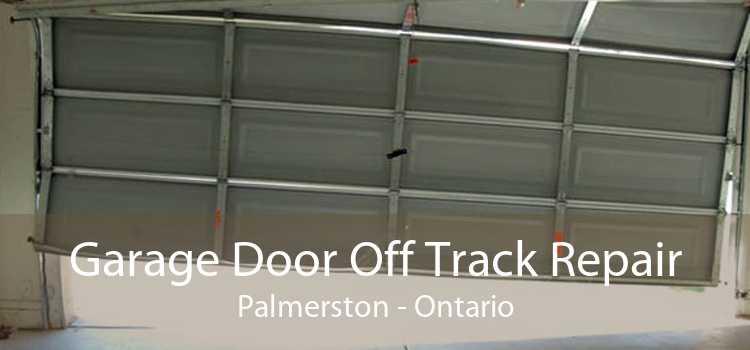 Garage Door Off Track Repair Palmerston - Ontario
