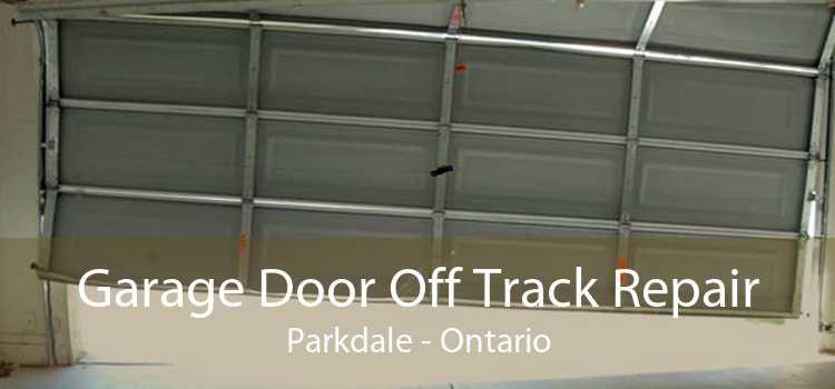 Garage Door Off Track Repair Parkdale - Ontario