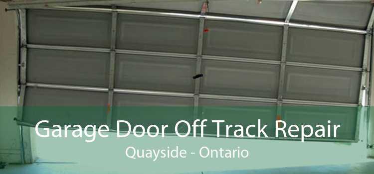 Garage Door Off Track Repair Quayside - Ontario