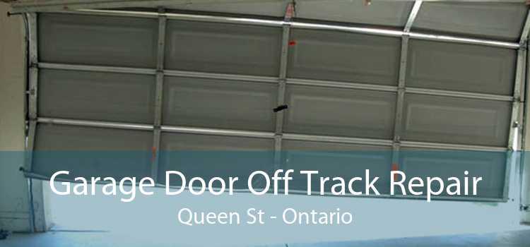 Garage Door Off Track Repair Queen St - Ontario